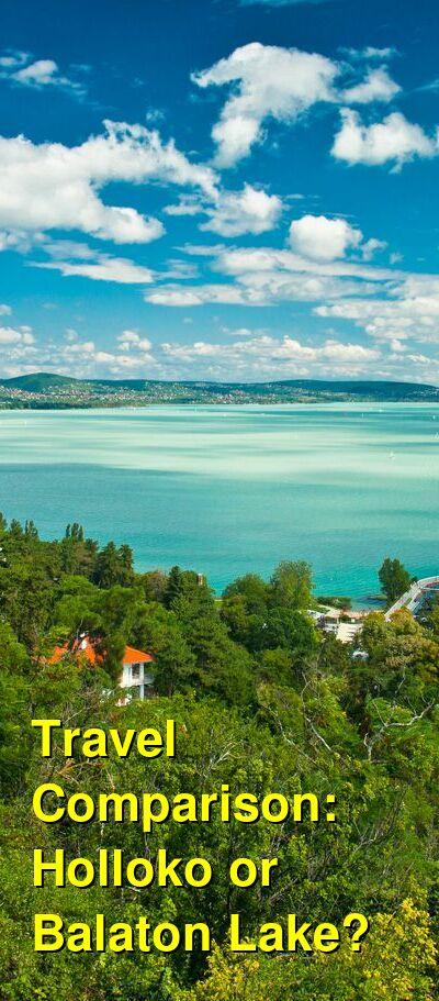 Holloko vs. Balaton Lake Travel Comparison
