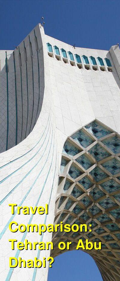 Tehran vs. Abu Dhabi Travel Comparison