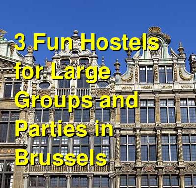 3 Fun Hostels for Large Groups and Parties in Brussels | Budget Your Trip