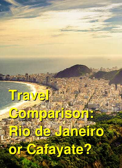 Rio de Janeiro vs. Cafayate Travel Comparison