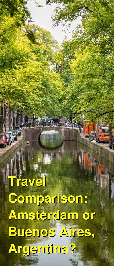 Amsterdam vs. Buenos Aires, Argentina Travel Comparison