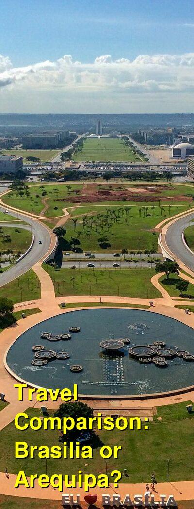 Brasilia vs. Arequipa Travel Comparison