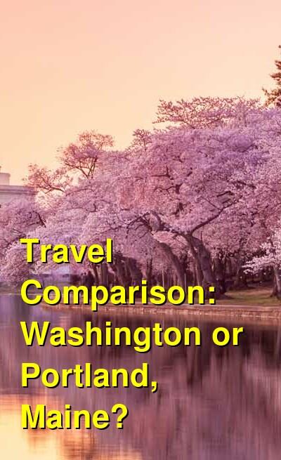 Washington vs. Portland, Maine Travel Comparison