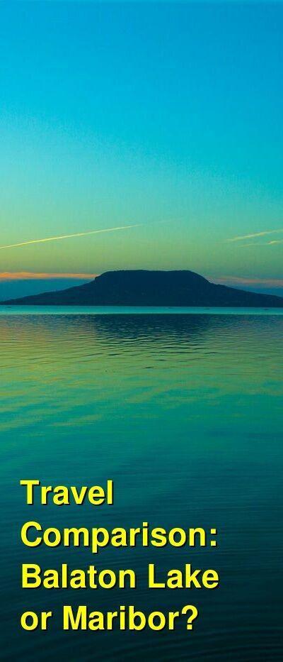 Balaton Lake vs. Maribor Travel Comparison