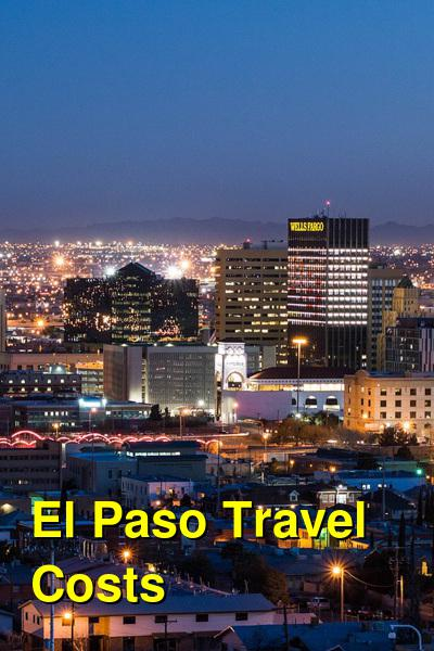 El Paso Travel Cost - Average Price of a Vacation to El Paso: Food & Meal Budget, Daily & Weekly Expenses | BudgetYourTrip.com