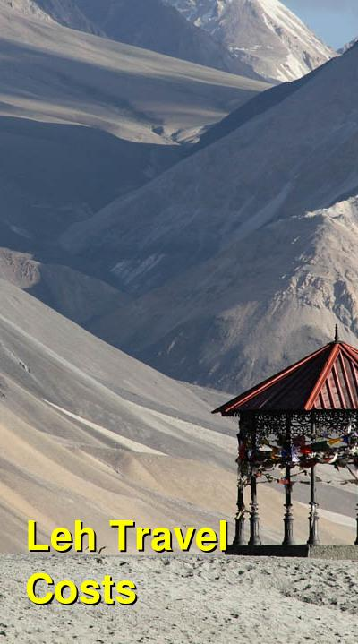 Leh Travel Cost - Average Price of a Vacation to Leh: Food & Meal Budget, Daily & Weekly Expenses | BudgetYourTrip.com