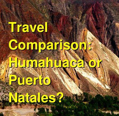 Humahuaca vs. Puerto Natales Travel Comparison