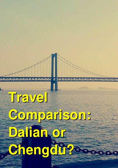 Dalian vs. Chengdu Travel Comparison