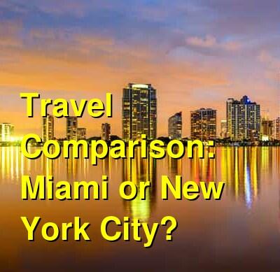 Miami vs. New York City Travel Comparison