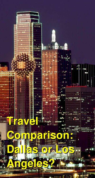 Dallas vs. Los Angeles Travel Comparison