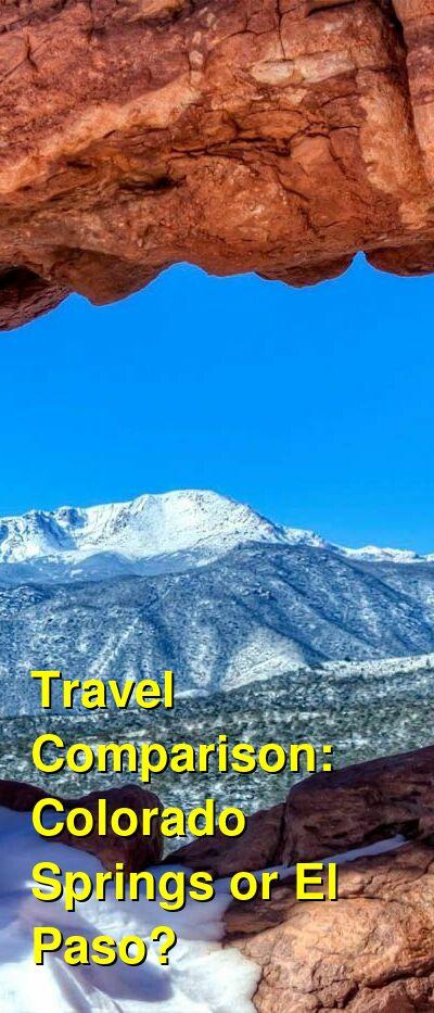 Colorado Springs vs. El Paso Travel Comparison