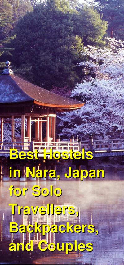 Best Hostels in Nara, Japan for Solo Travellers, Backpackers, and Couples | Budget Your Trip