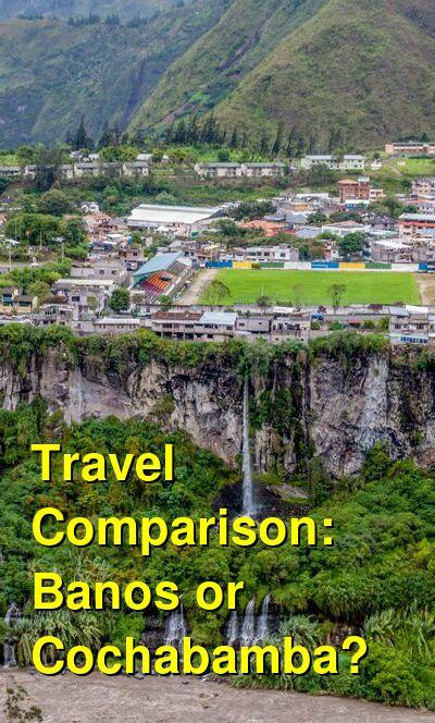 Banos vs. Cochabamba Travel Comparison