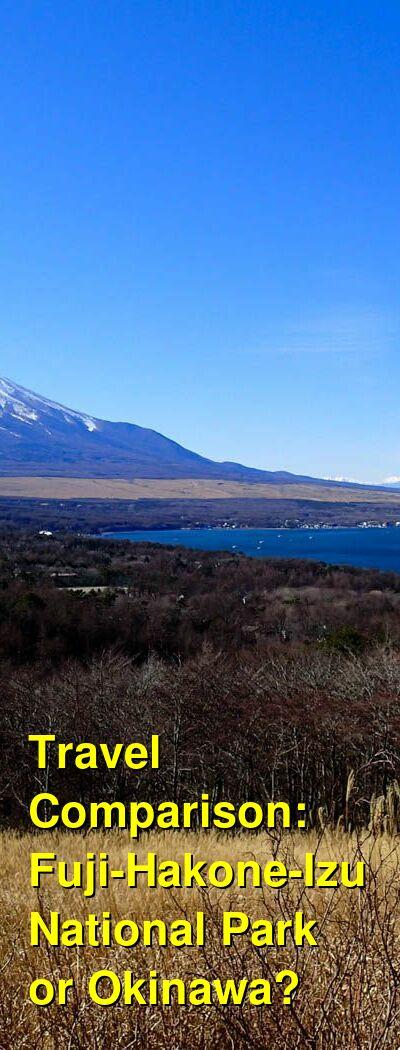 Fuji-Hakone-Izu National Park vs. Okinawa Travel Comparison