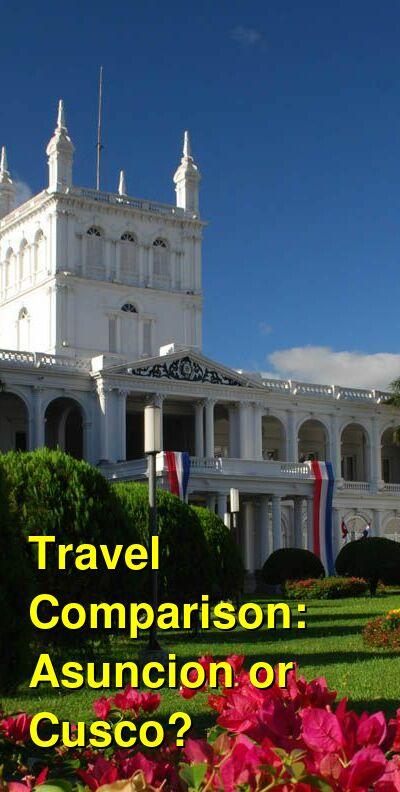 Asuncion vs. Cusco Travel Comparison