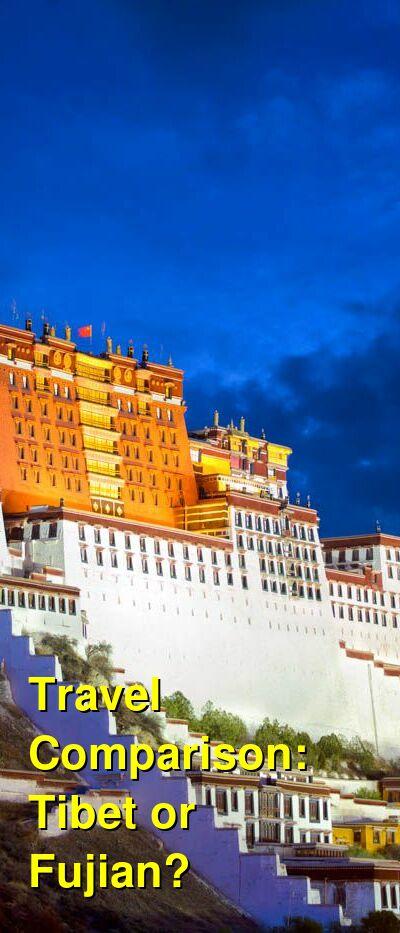 Tibet vs. Fujian Travel Comparison