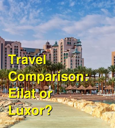 Eilat vs. Luxor Travel Comparison