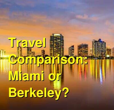 Miami vs. Berkeley Travel Comparison