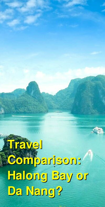 Halong Bay vs. Da Nang Travel Comparison