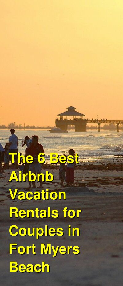 The 6 Best Airbnb Vacation Rentals for Couples in Fort Myers Beach | Budget Your Trip