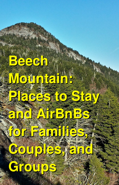The Best Places to Stay on Beech Mountain: Cabins, Resort Condos & AirBnBs | Budget Your Trip