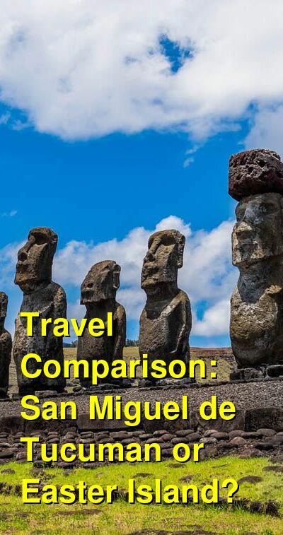 San Miguel de Tucuman vs. Easter Island Travel Comparison