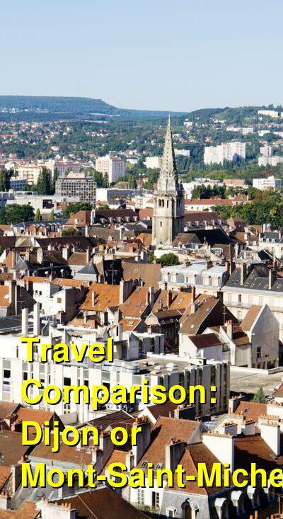Dijon vs. Mont-Saint-Michel Travel Comparison