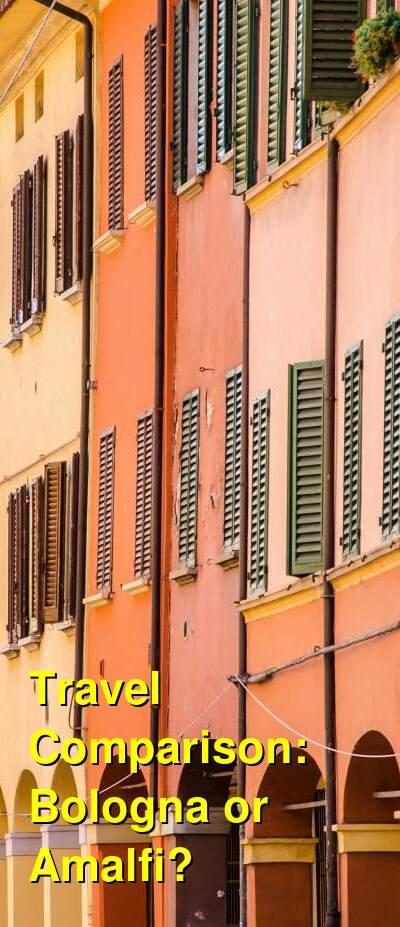 Bologna vs. Amalfi Travel Comparison