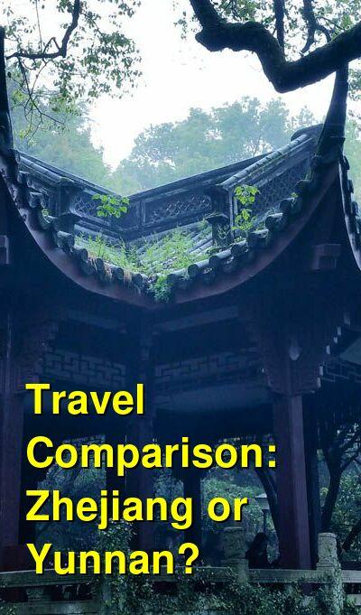 Zhejiang vs. Yunnan Travel Comparison