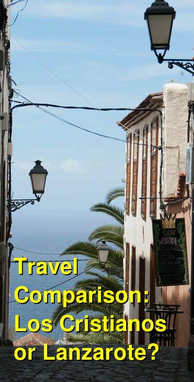 Los Cristianos vs. Lanzarote Travel Comparison