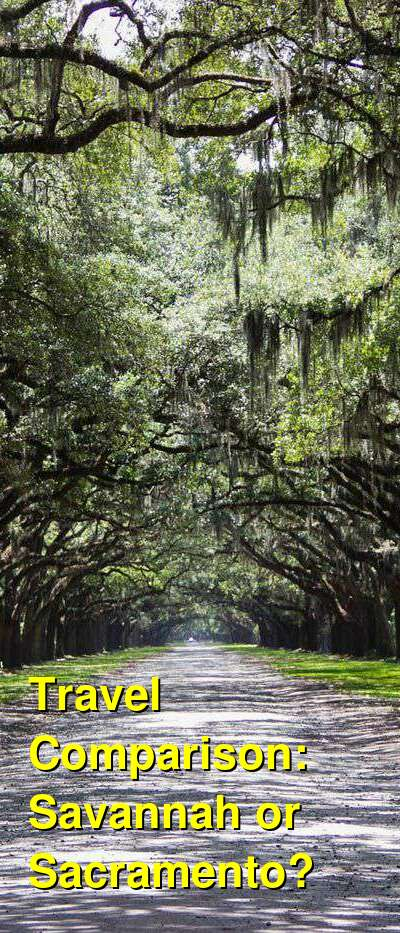 Savannah vs. Sacramento Travel Comparison