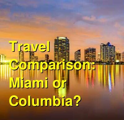 Miami vs. Columbia Travel Comparison