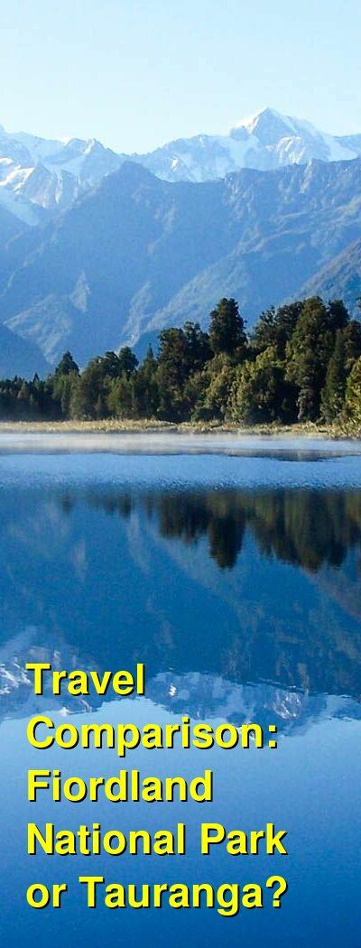 Fiordland National Park vs. Tauranga Travel Comparison