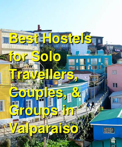 Best Hostels for Solo Travellers, Couples, & Groups in Valparaiso | Budget Your Trip