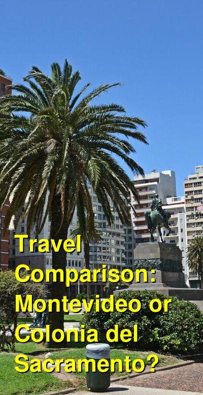 Montevideo vs. Colonia del Sacramento Travel Comparison