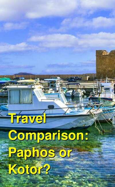 Paphos vs. Kotor Travel Comparison