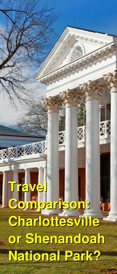 Charlottesville vs. Shenandoah National Park Travel Comparison