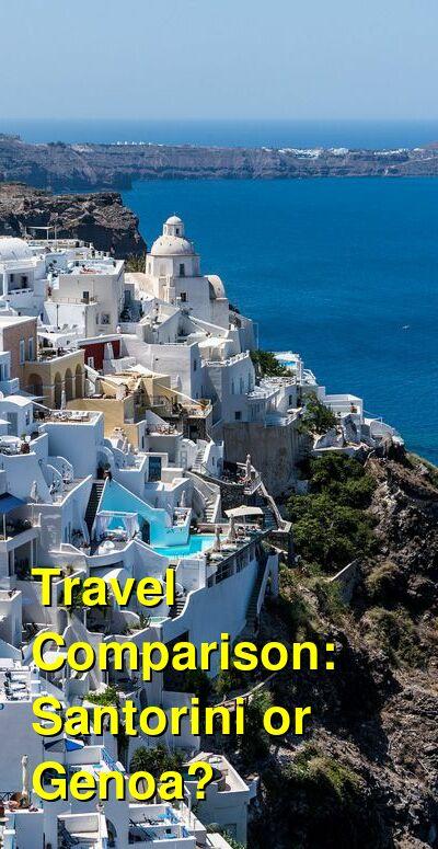 Santorini vs. Genoa Travel Comparison