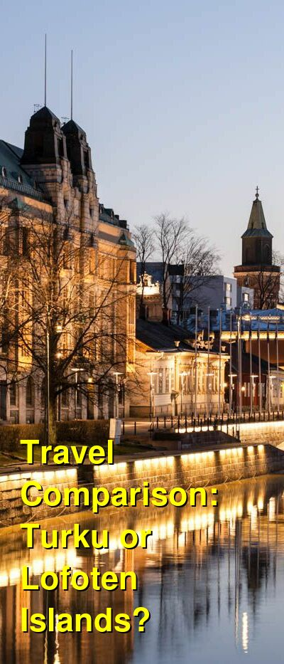 Turku vs. Lofoten Islands Travel Comparison