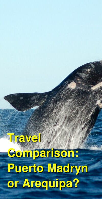 Puerto Madryn vs. Arequipa Travel Comparison