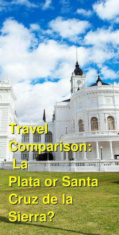 La Plata vs. Santa Cruz de la Sierra Travel Comparison