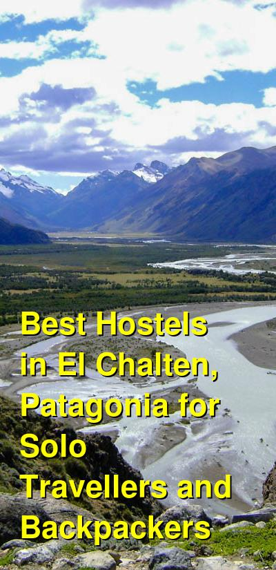 Best Hostels in El Chalten, Patagonia for Solo Travellers and Backpackers | Budget Your Trip