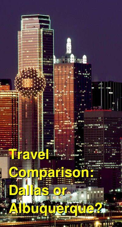Dallas vs. Albuquerque Travel Comparison