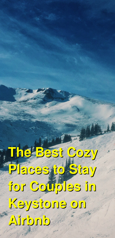 The Best Cozy Places to Stay for Couples in Keystone on Airbnb (October 2021) | Budget Your Trip