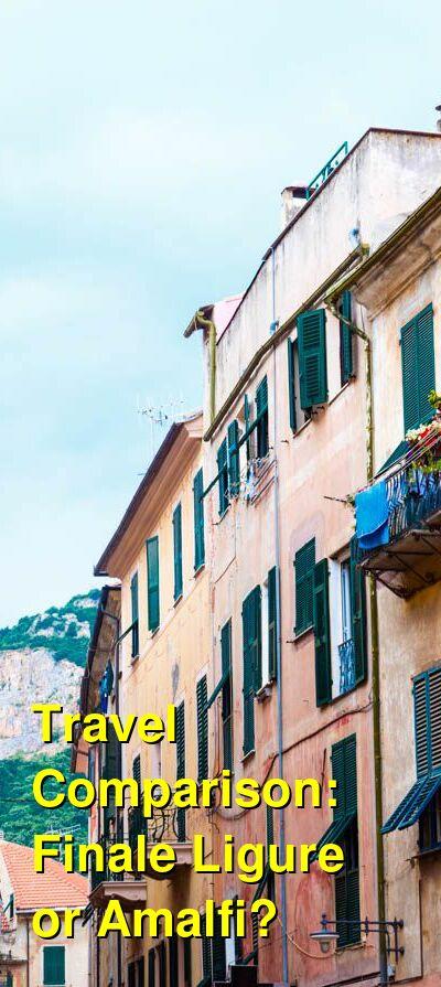 Finale Ligure vs. Amalfi Travel Comparison
