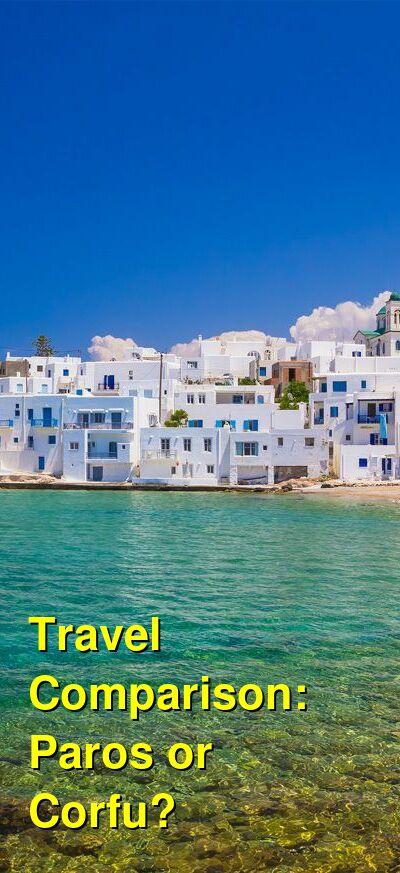 Paros vs. Corfu Travel Comparison