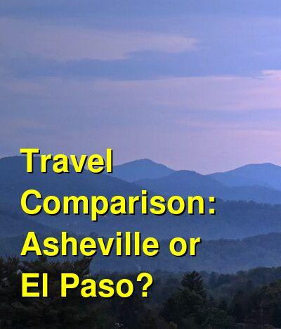Asheville vs. El Paso Travel Comparison