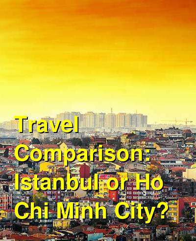 Istanbul vs. Ho Chi Minh City Travel Comparison