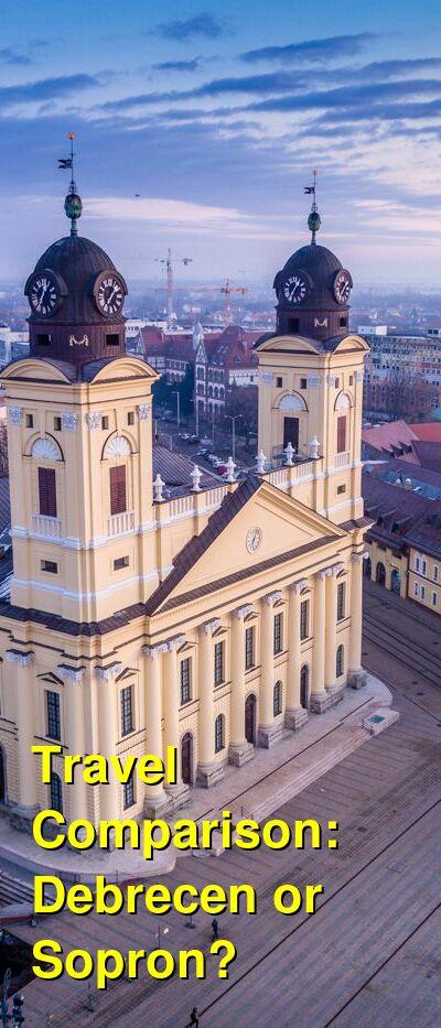 Debrecen vs. Sopron Travel Comparison