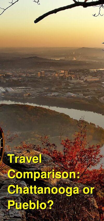 Chattanooga vs. Pueblo Travel Comparison